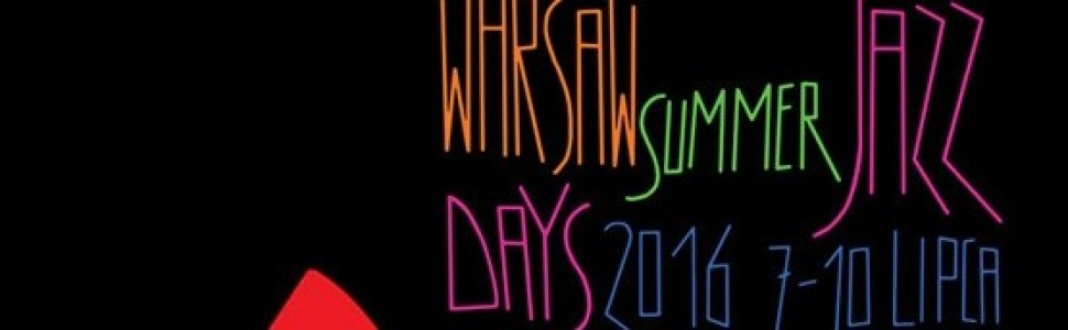 Warsaw Summer Jazz Days 2016